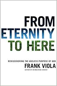 frank viola from eternity to here ebook